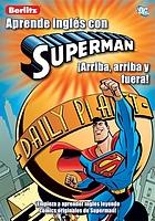 Berlitz, aprende inglés con Superman : ¡arriba, arriba y fuera!