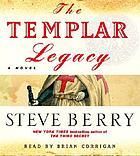 The Templar legacy [a novel]