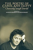 "The poetry of Carol Ann Duffy : ""choosing tough words"""
