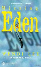 Missing Eden : an Angela Matelli mystery