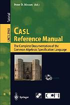CASL reference manual : the complete documentation of the Common Algebraic Specification Language