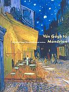 Van Gogh to Mondrian : modern art from the Krol̈ler-Mul̈ler Museum