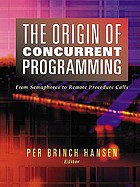 The origin of concurrent programming : from semaphores to remote procedure calls