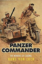 Panzer commander : the memoirs of Colonel Hans von LuckPanzer commander : the memoirs of Hans von Luck