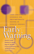Early warning : cases and ethical guidance for presymptomatic testing in genetic diseases
