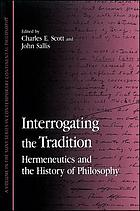 Interrogating the tradition : hermeneutics and the history of philosophy