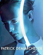 Patrick Demarchelier : exposing elegance