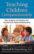 Teaching children compassionately how students and teachers can succeed with mutual understanding