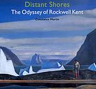 Distant shores : the odyssey of Rockwell Kent