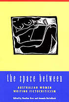 The space between : Australian women writing fictocriticism