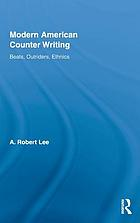 Modern American counter writing Beats, outriders, ethnics