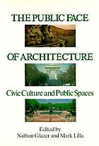 The public face of architecture : civic culture and public spaces