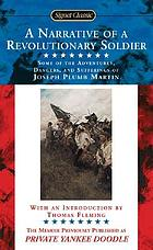 A narrative of a Revolutionary soldier : some of the adventures, dangers, and sufferings of Joseph Plumb Martin