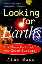 Looking for earths : the race to find new solar systems