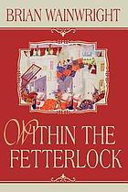 Within the fetterlock