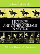 Horses and other animals in motion : 45 classic photographic sequences
