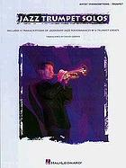 Jazz trumpet solos : includes 11 transcriptions of legendary jazz performances by 4 trumpet greats