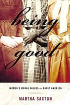 Being good : women's moral values in early America