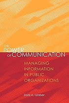 The power of communication : managing information in public organizations