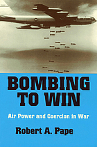 Bombing to win : air power and coercion in war