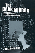 The dark mirror : German cinema between Hitler and Hollywood