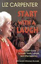 Start with a laugh : an insider's guide to roasts, toasts, eulogies, and other speeches