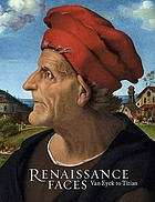 Renaissance faces : Van Eyck to Titian