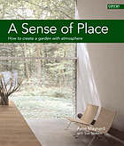 A sense of place : how to create a garden with atmosphere