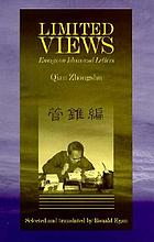 Limited views : essays on ideas and letters = [Kuan chui pien]