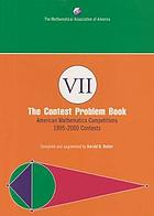 The contest problem book VII : American Mathematics Competitions 1995-2000 contests