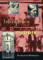 Incredible people : five stories of extraordinary lives