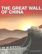 The Great Wall of China : with 159 duotone photographs and 10 maps