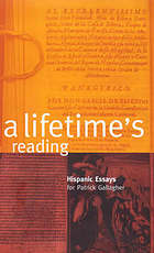 A lifetime's reading : Hispanic essays for Patrick Gallagher