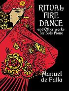 Ritual fire dance : and other works for solo piano