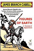 Figures of earth : a comedy of appearances