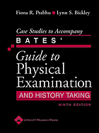 Case studies to accompany Bates' guide to physical examination and history taking,  ninth edition