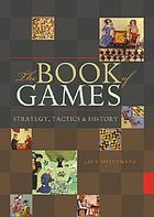 The book of games : strategy, tactics & history