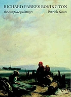 Richard Parkes Bonington : the complete paintings