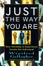 Just the way you are : how heredity and experience create the individual
