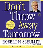 Don't throw away tomorrow living God's dream for your life