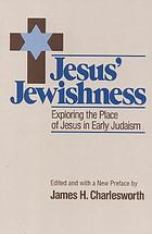 Jesus' Jewishness : exploring the place of Jesus within early Judaism