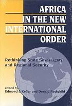 Africa in the new international order : rethinking state sovereignty and regional security