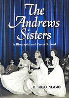 The Andrews Sisters : a biography and career record