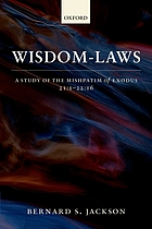 Wisdom-laws : a study of the Mishpatim of Exodus 21:1-22:16