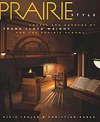 Prairie style : house and gardens by Frank Lloyd Wright and the Prairie School