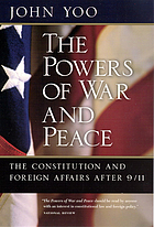 The powers of war and peace the constitution and foreign affairs after 9/11