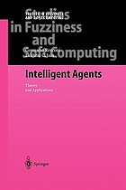 Intelligent agents : theory and applications