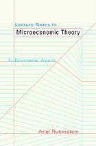 Lecture notes in microeconomic theory : the economic agent