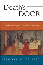 Death's door : modern dying and the ways we grieve