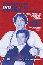 "How to make it big in the movies : the autobiography of Richard ""Jaws"" Kiel, the man with the steel teeth"